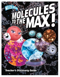 Molecules to the Max teacher's discovery guide