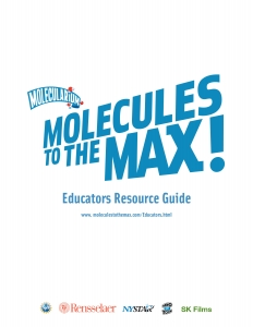 Molecules to the max educator's resource guide
